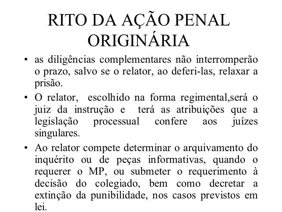 RITO DA AÇÃO PENAL ORIGINÁRIA as diligências complementares não interromperão o prazo, salvo se o relator, ao deferi-las, relaxar a prisão. O relator,