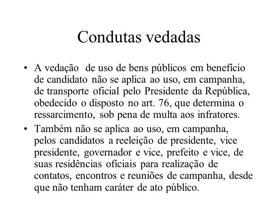 Condutas vedadas A vedação de uso de bens públicos em benefício de candidato não se aplica ao uso, em campanha, de transporte oficial pelo Presidente
