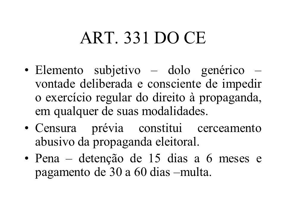 ART. 331 DO CE Elemento subjetivo – dolo genérico – vontade deliberada e consciente de impedir o exercício regular do direito à propaganda, em qualque