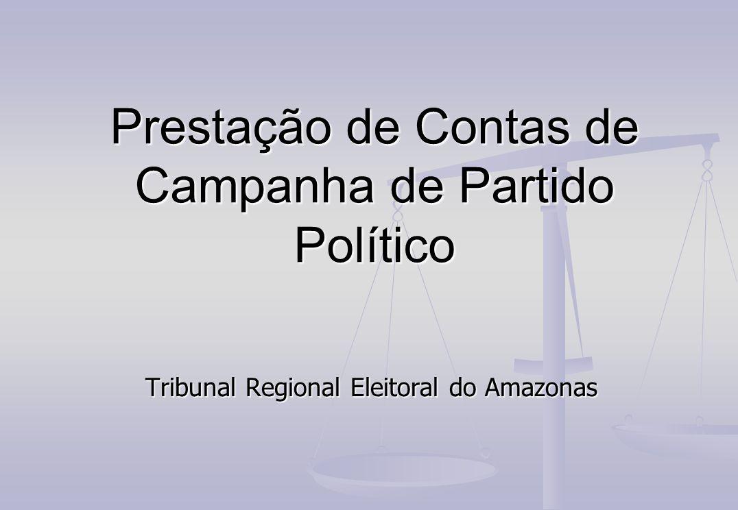 Prestação de Contas de Campanha de Partido Político Tribunal Regional Eleitoral do Amazonas