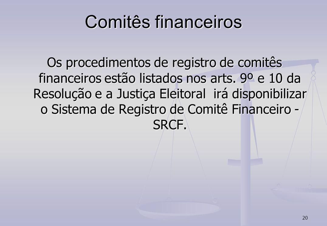 20 Comitês financeiros Os procedimentos de registro de comitês financeiros estão listados nos arts.