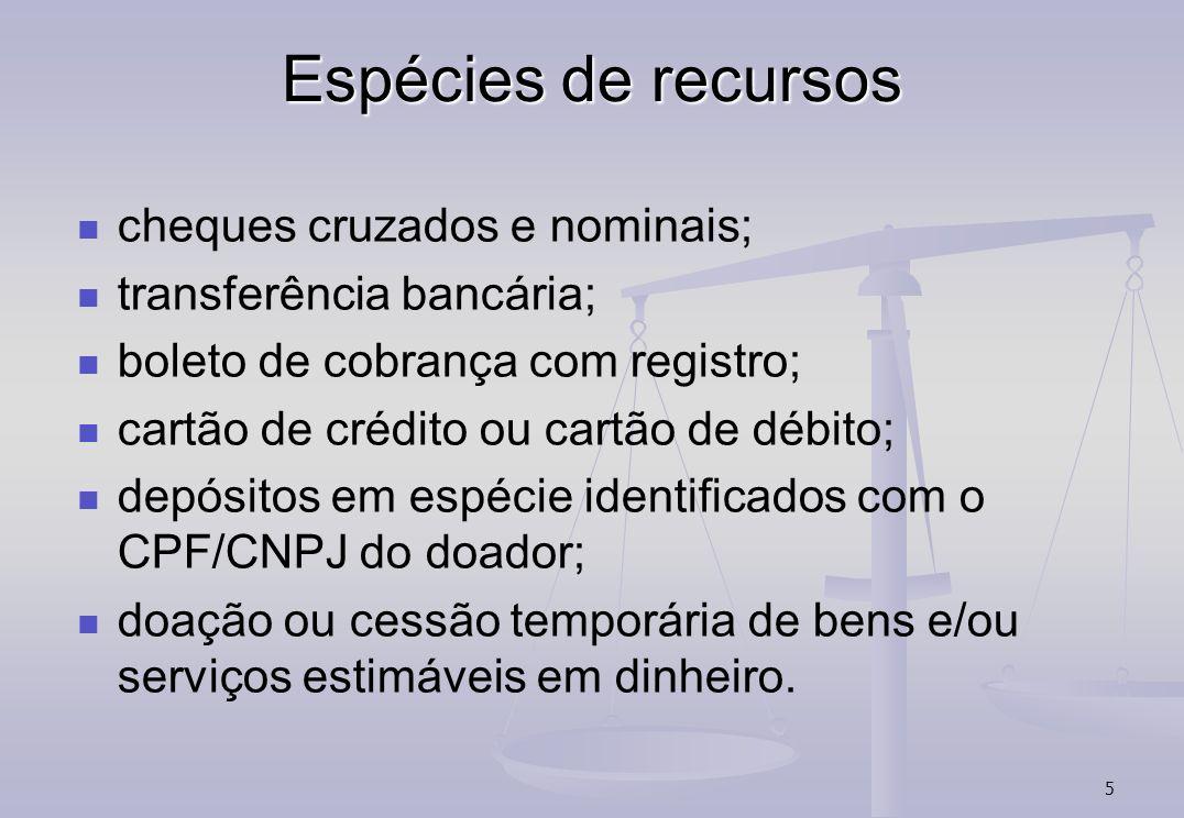 5 Espécies de recursos cheques cruzados e nominais; transferência bancária; boleto de cobrança com registro; cartão de crédito ou cartão de débito; de