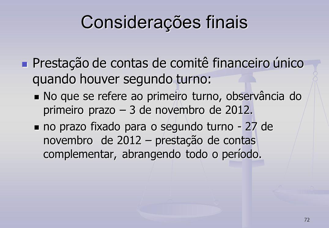 72 Considerações finais Prestação de contas de comitê financeiro único quando houver segundo turno: Prestação de contas de comitê financeiro único qua
