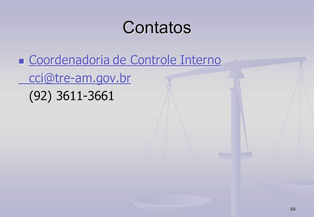 84 Contatos Coordenadoria de Controle Interno Coordenadoria de Controle Interno Coordenadoria de Controle Interno Coordenadoria de Controle Interno cci@tre-am.gov.br (92) 3611-3661