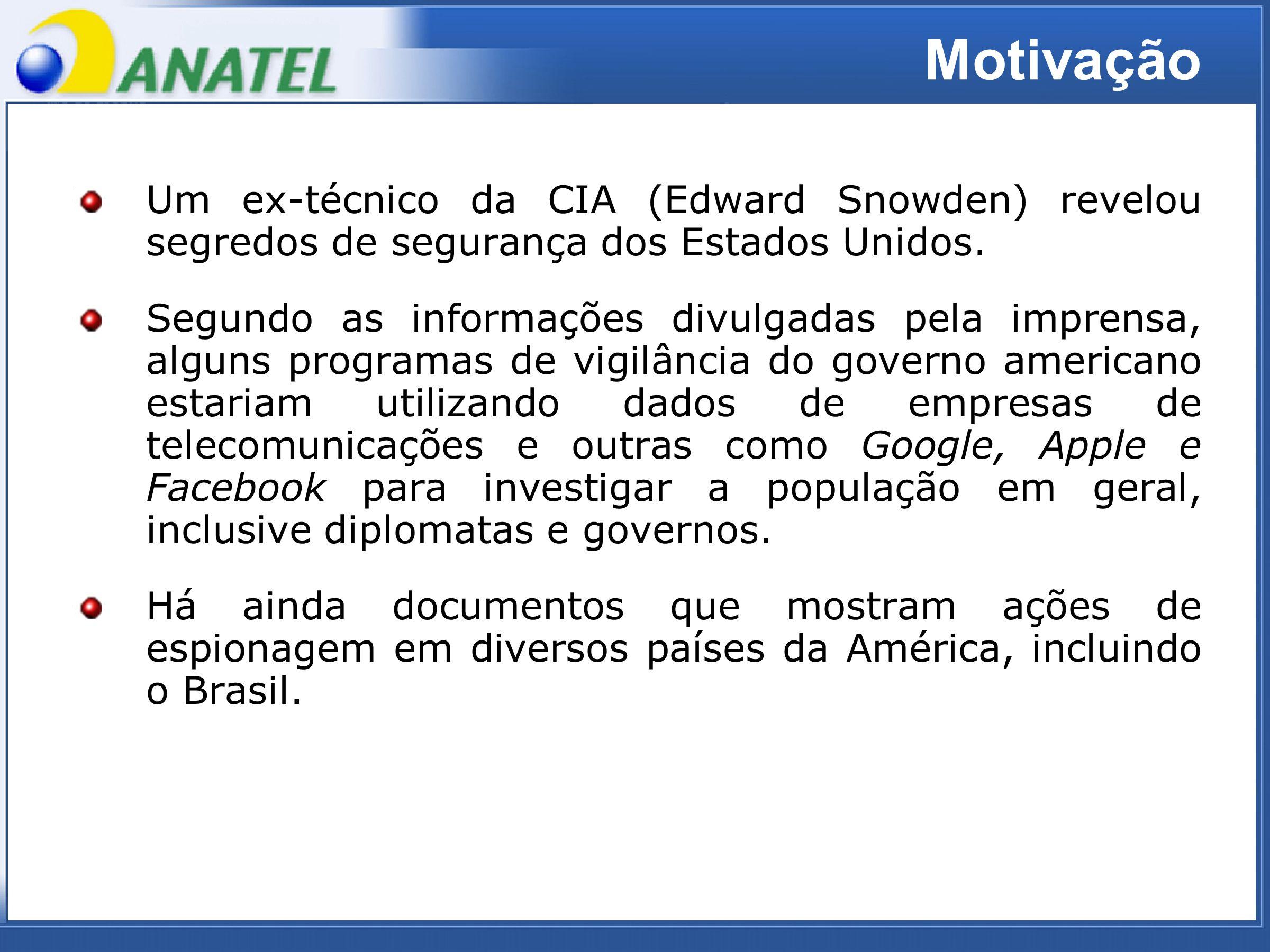 ADTOD Motivação Um ex-técnico da CIA (Edward Snowden) revelou segredos de segurança dos Estados Unidos.