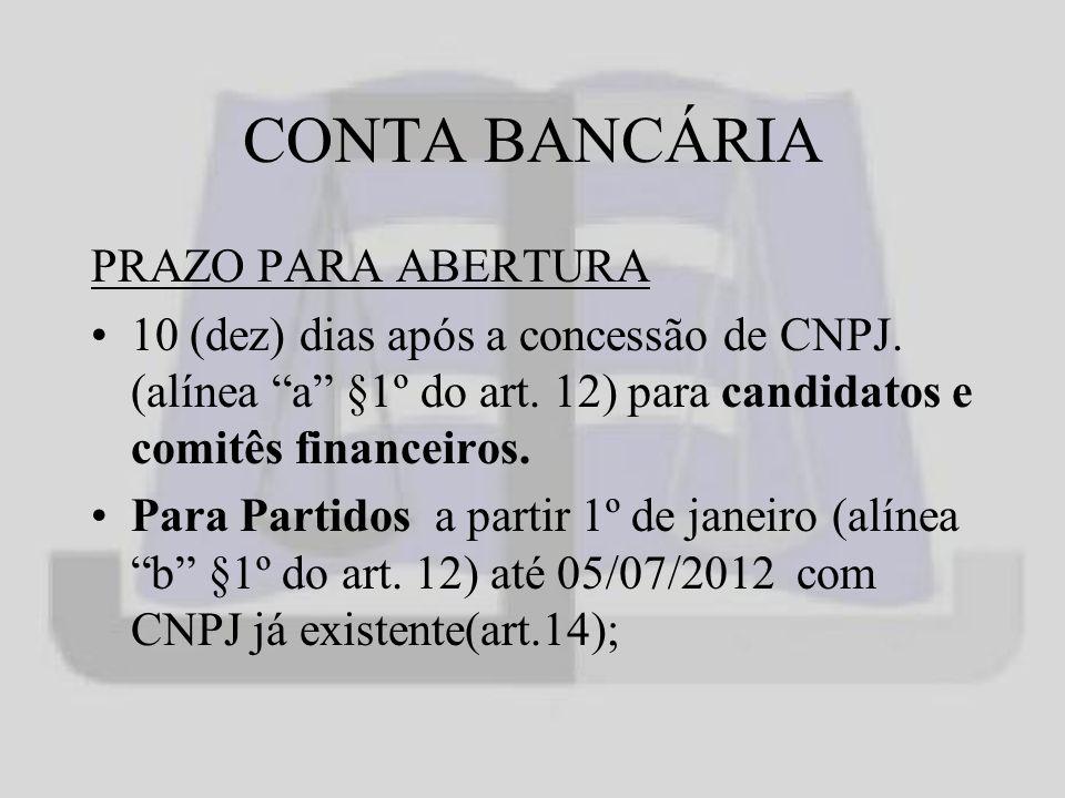CONTA BANCÁRIA PRAZO PARA ABERTURA 10 (dez) dias após a concessão de CNPJ.