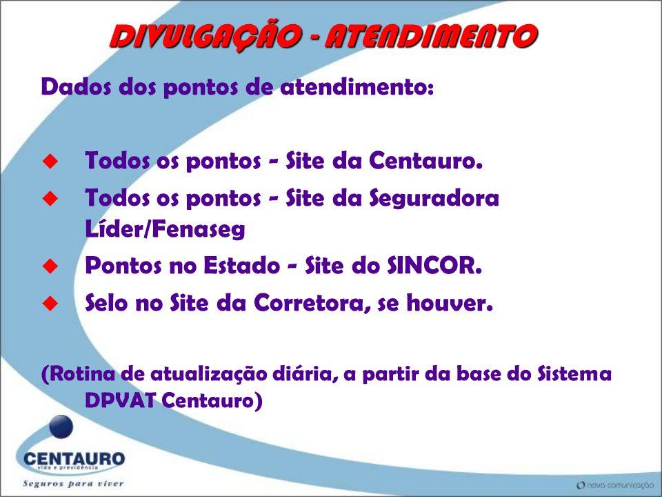 DIVULGAÇÃO - ATENDIMENTO u Placa de Identificação obrigatória, no local. u Selo do Serviço, nos documentos da Corretora. u Cartazes locais distribuído