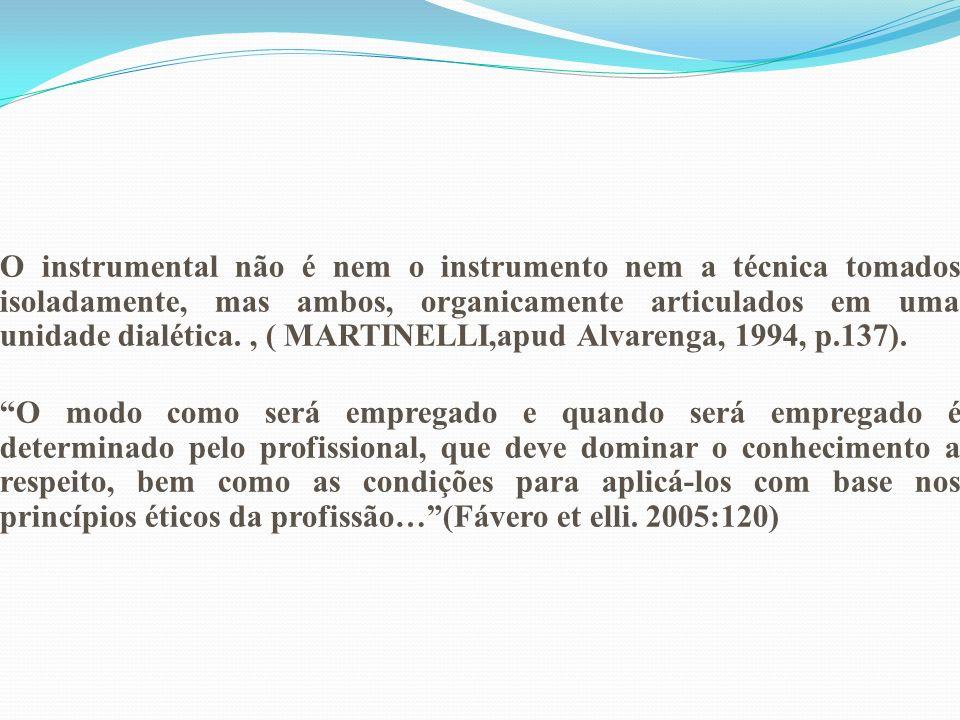 O instrumental não é nem o instrumento nem a técnica tomados isoladamente, mas ambos, organicamente articulados em uma unidade dialética., ( MARTINELL