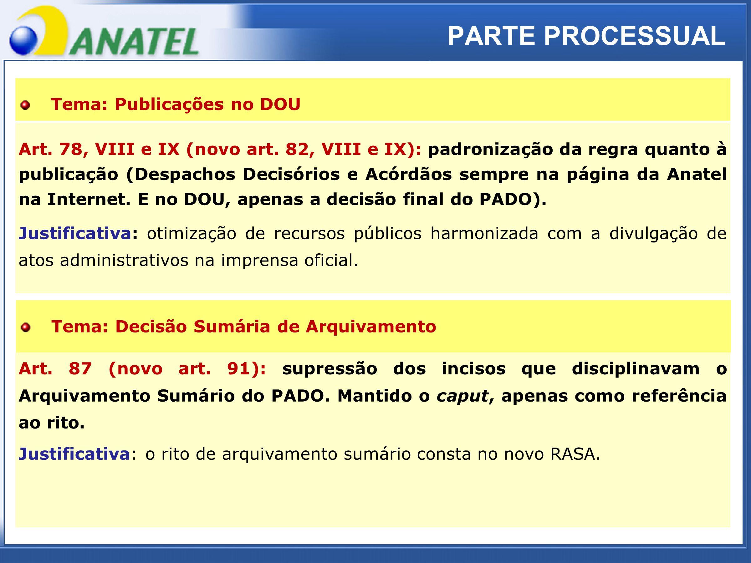 ADTOD PARTE PROCESSUAL Art. 78, VIII e IX (novo art. 82, VIII e IX): padronização da regra quanto à publicação (Despachos Decisórios e Acórdãos sempre