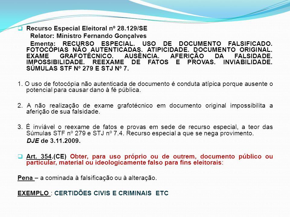 Recurso Especial Eleitoral nº 28.129/SE Relator: Ministro Fernando Gonçalves Ementa: RECURSO ESPECIAL. USO DE DOCUMENTO FALSIFICADO. FOTOCÓPIAS NÃO AU