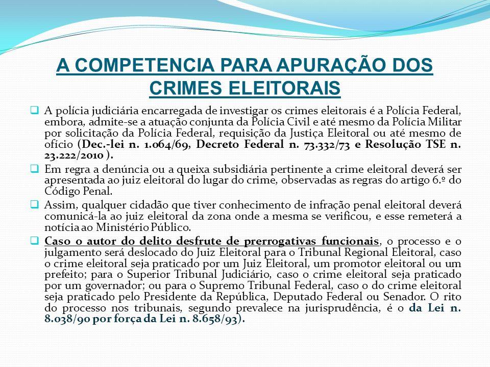 A COMPETENCIA PARA APURAÇÃO DOS CRIMES ELEITORAIS A polícia judiciária encarregada de investigar os crimes eleitorais é a Polícia Federal, embora, adm