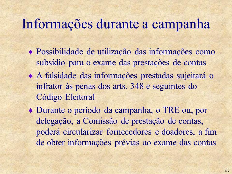 62 Possibilidade de utilização das informações como subsídio para o exame das prestações de contas A falsidade das informações prestadas sujeitará o i
