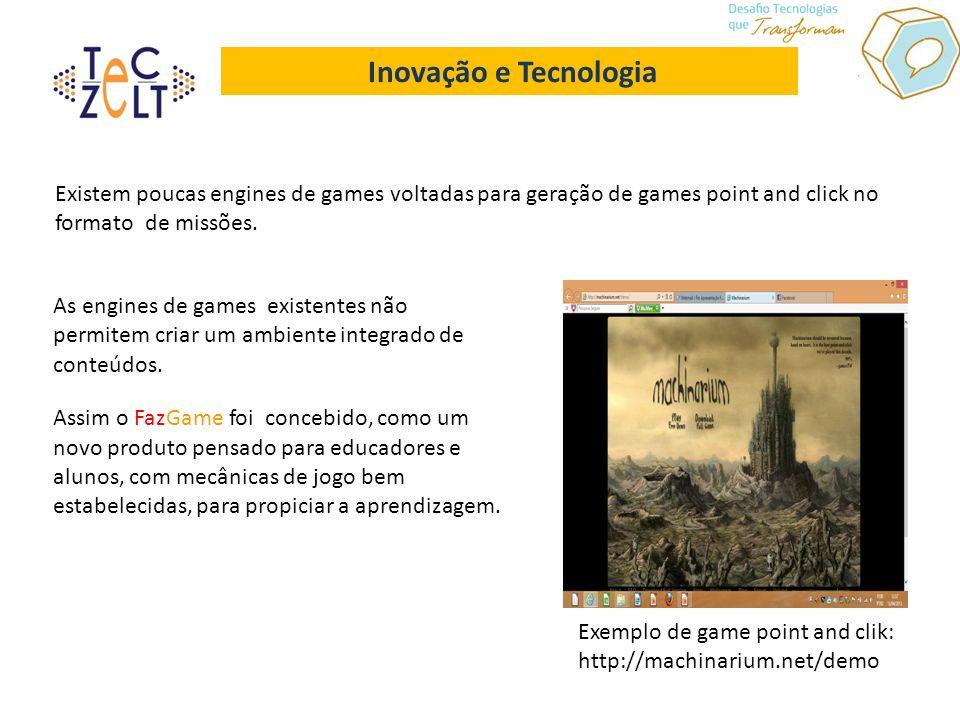 Inovação e Tecnologia Existem poucas engines de games voltadas para geração de games point and click no formato de missões. Exemplo de game point and