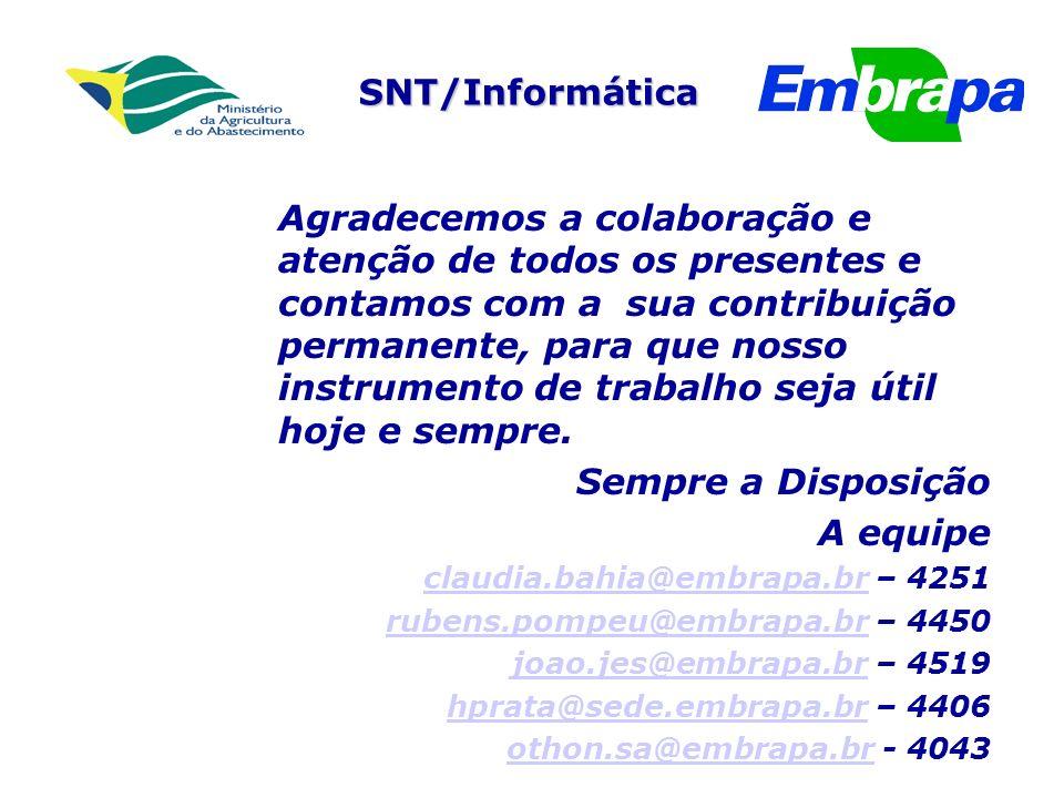 SNT/Informática Agradecemos a colaboração e atenção de todos os presentes e contamos com a sua contribuição permanente, para que nosso instrumento de trabalho seja útil hoje e sempre.