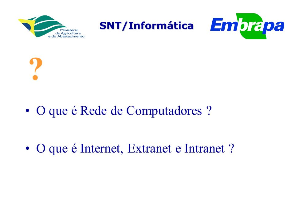 SNT/Informática ? O que é Rede de Computadores ? O que é Internet, Extranet e Intranet ?