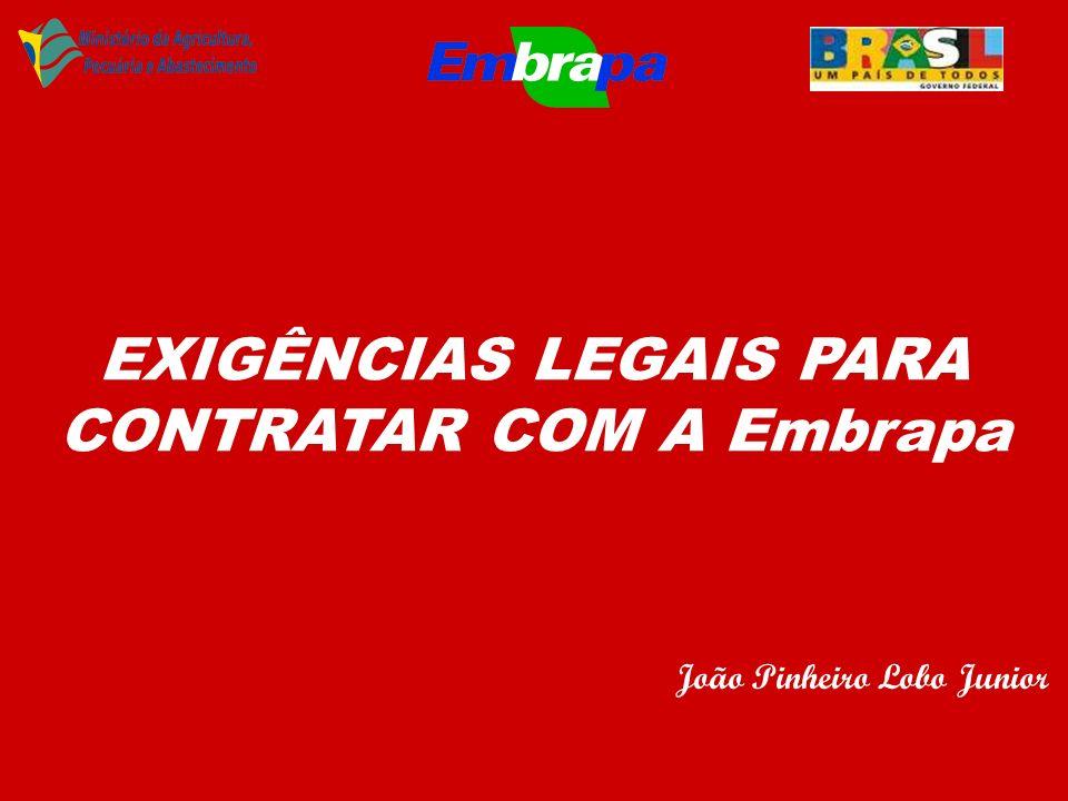 EXIGÊNCIAS LEGAIS PARA CONTRATAR COM A Embrapa João Pinheiro Lobo Junior