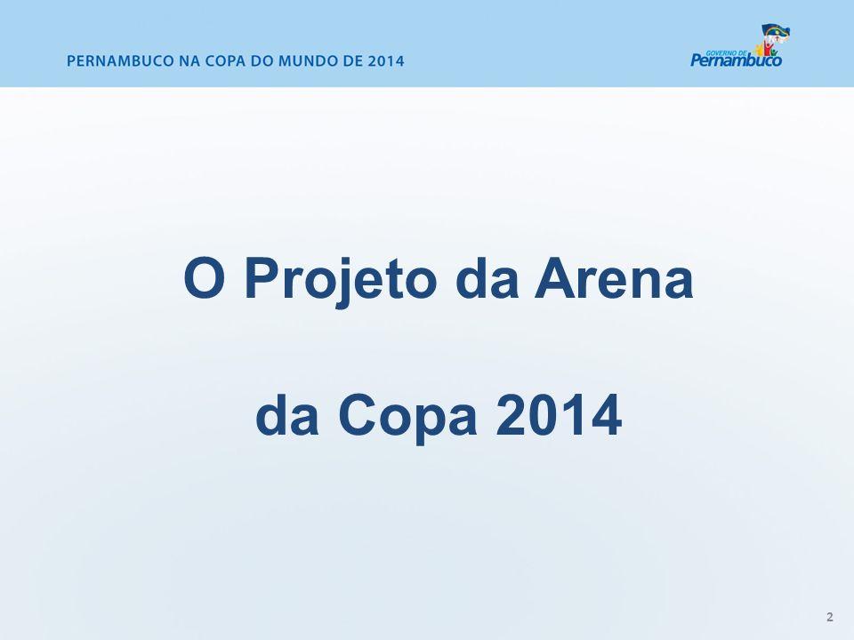 2 O Projeto da Arena da Copa 2014