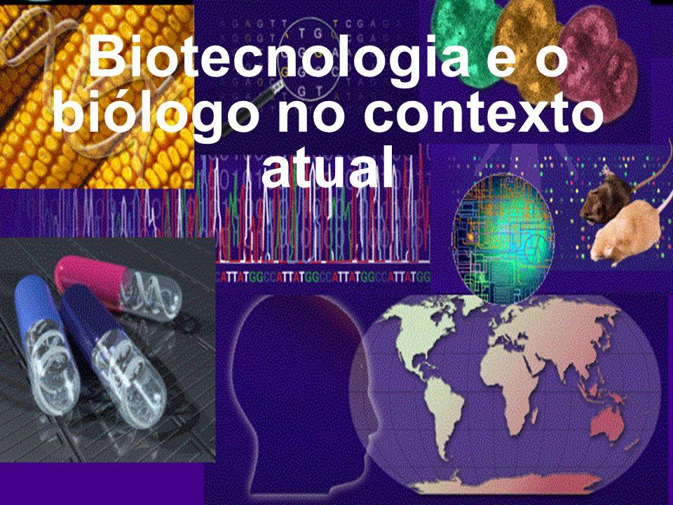 Biotecnologia e o biólogo no contexto atual
