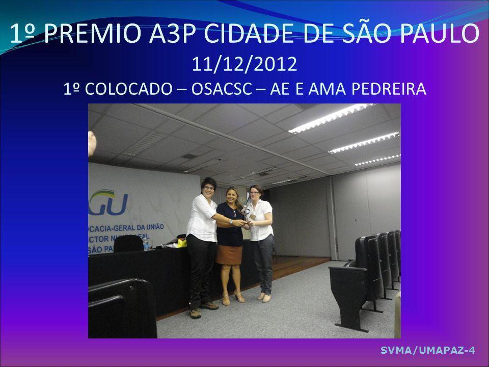 1º PREMIO A3P CIDADE DE SÃO PAULO 11/12/2012 1º COLOCADO – OSACSC – AE E AMA PEDREIRA SVMA/UMAPAZ-4