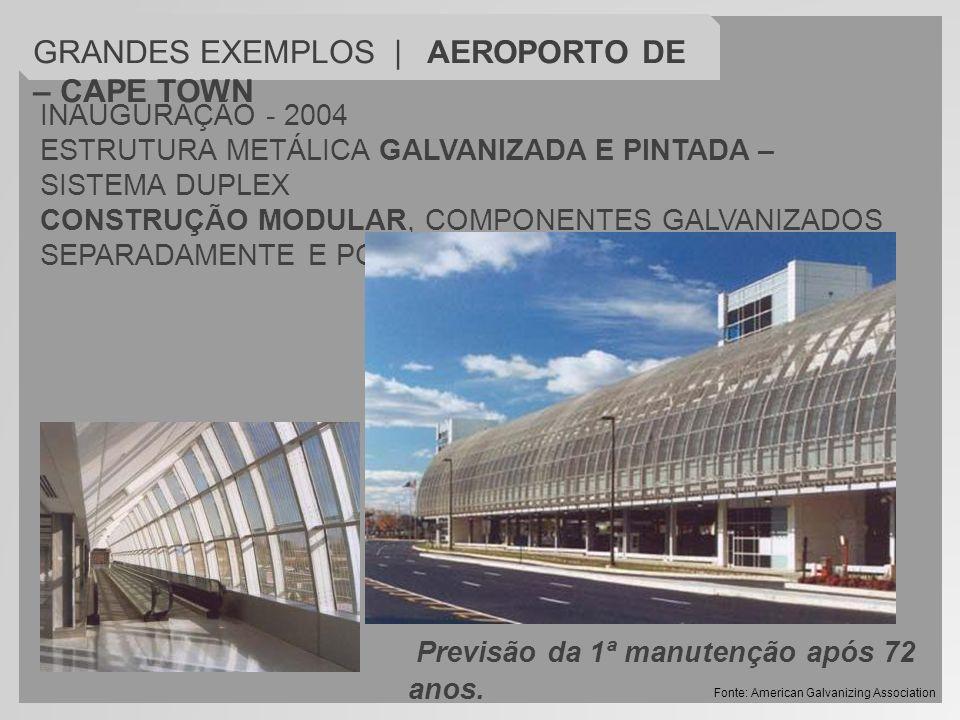 INAUGURAÇÃO - 2004 ESTRUTURA METÁLICA GALVANIZADA E PINTADA – SISTEMA DUPLEX CONSTRUÇÃO MODULAR, COMPONENTES GALVANIZADOS SEPARADAMENTE E POSTERIOMENT