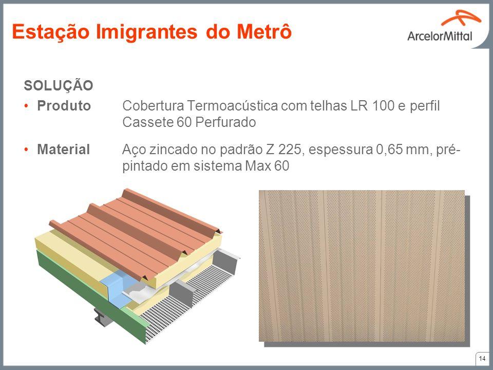 SOLUÇÃO ProdutoCobertura Termoacústica com telhas LR 100 e perfil Cassete 60 Perfurado MaterialAço zincado no padrão Z 225, espessura 0,65 mm, pré- pi