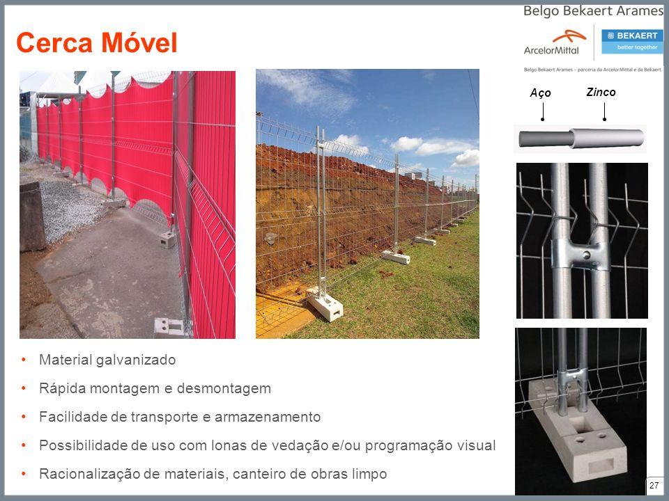 Material galvanizado Rápida montagem e desmontagem Facilidade de transporte e armazenamento Possibilidade de uso com lonas de vedação e/ou programação