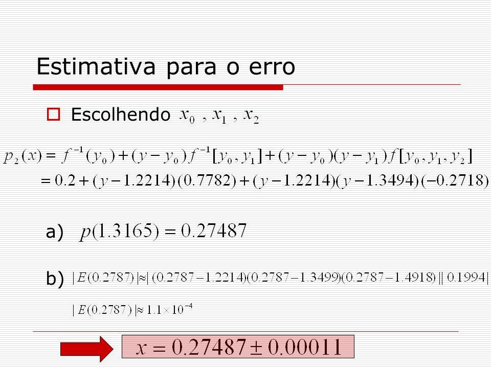 Estimativa para o erro Escolhendo a) b)
