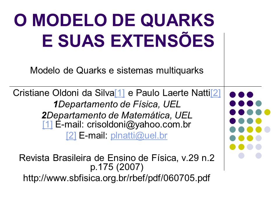 II Modelo de Quarks Número de Família - Por simetrias, como o número de léptons também é seis, ou seja, elétron e neutrino eletrônico, múon e neutrino muônico, tau e neutrino tauônico, e porque tanto os quarks como os léptons agrupam-se em famílias de dois elementos, acredita-se que o número de sabores (tipos) de quarks existentes deva ser par e não há evidências para que existam outros sabores de quarks.