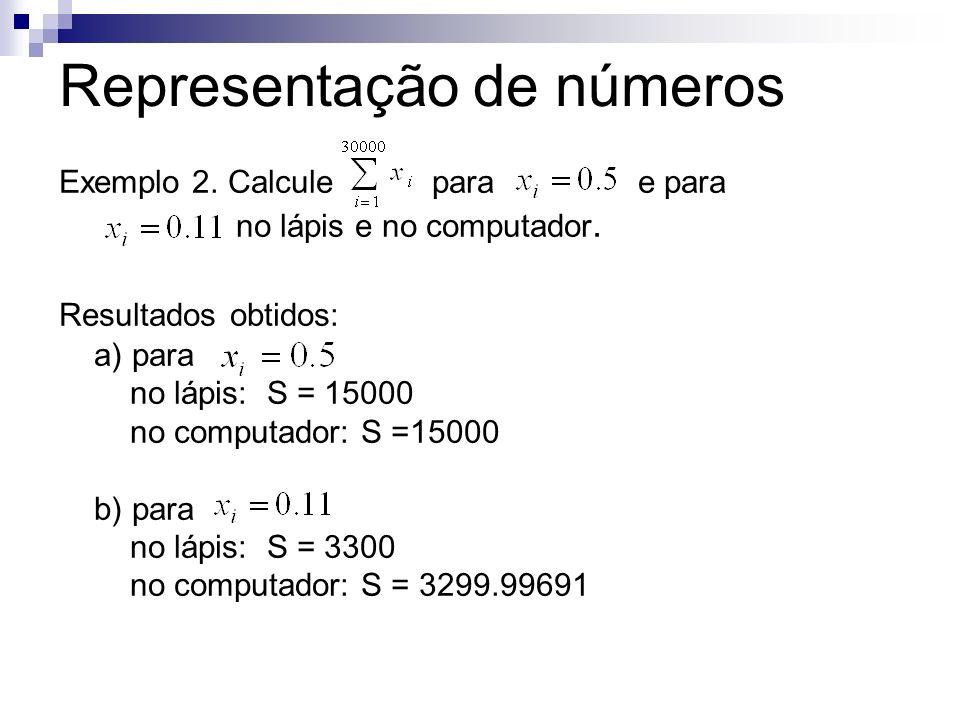 Exemplo 2. Calcule para e para no lápis e no computador. Resultados obtidos: a) para no lápis: S = 15000 no computador: S =15000 b) para no lápis: S =