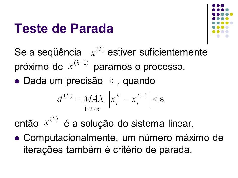 MÉTODOS ITERATIVOS MÉTODO DE GAUSS-SEIDEL Seja o sistema linear Se podemos isolar por separação da diagonal.