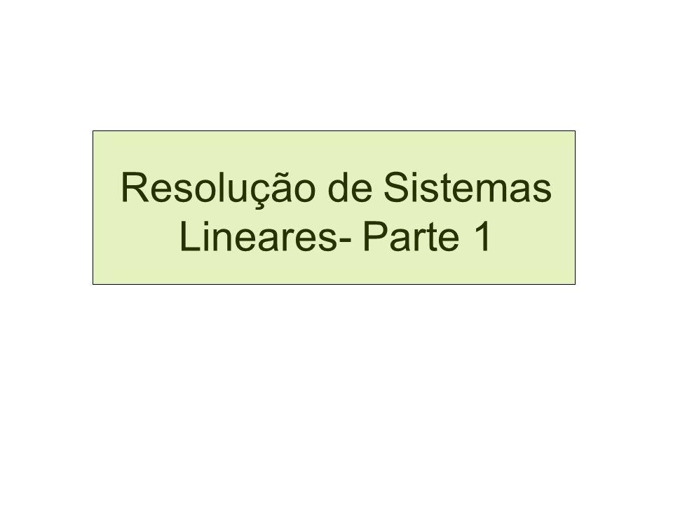 MÉTODOS DIRETOS ELIMINAÇÃO DE GAUSS Pivoteamento Parcial X Pivoteamento total parcial continuar total continuar