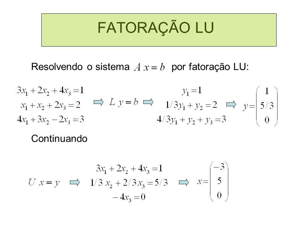FATORAÇÃO LU Resolvendo o sistema por fatoração LU: Continuando