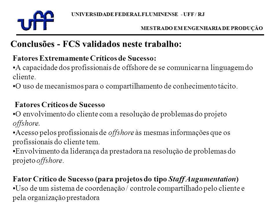 UNIVERSIDADE FEDERAL FLUMINENSE - UFF / RJ MESTRADO EM ENGENHARIA DE PRODUÇÃO Fatores Extremamente Críticos de Sucesso: A capacidade dos profissionais