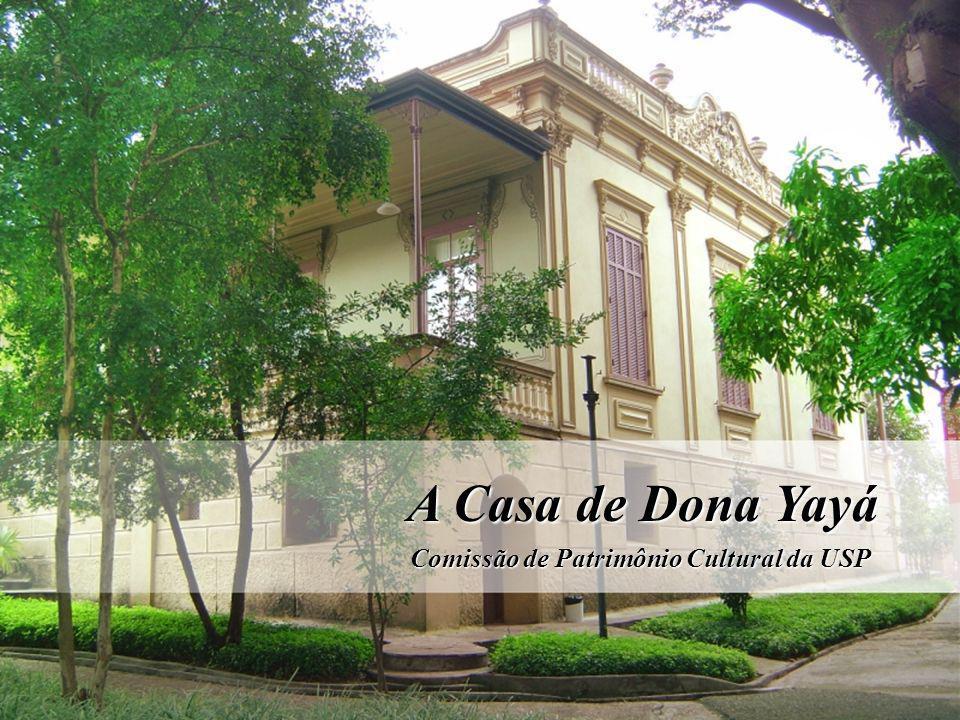 A Casa de Dona Yayá Comissão de Patrimônio Cultural da USP