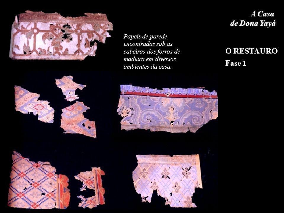 A Casa de Dona Yayá O RESTAURO Fase 1 Papeis de parede encontradas sob as cabeiras dos forros de madeira em diversos ambientes da casa.