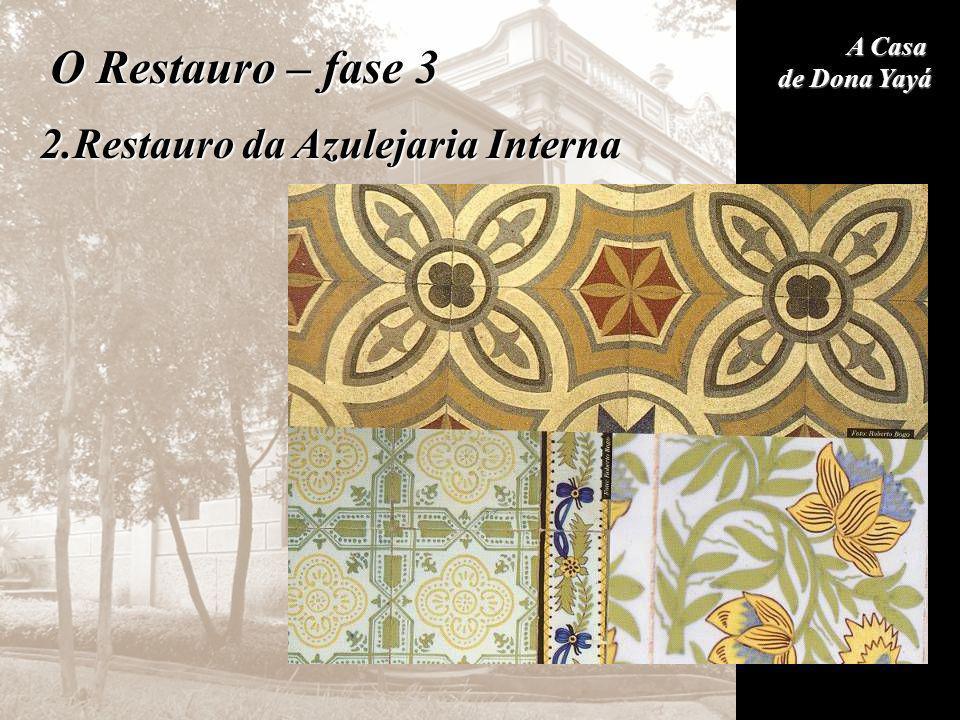 A Casa de Dona Yayá O Restauro – fase 3 2.Restauro da Azulejaria Interna