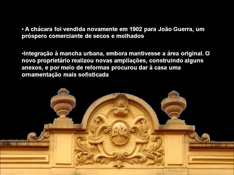 A chácara foi vendida novamente em 1902 para João Guerra, um próspero comerciante de secos e molhados Integração à mancha urbana, embora mantivesse a