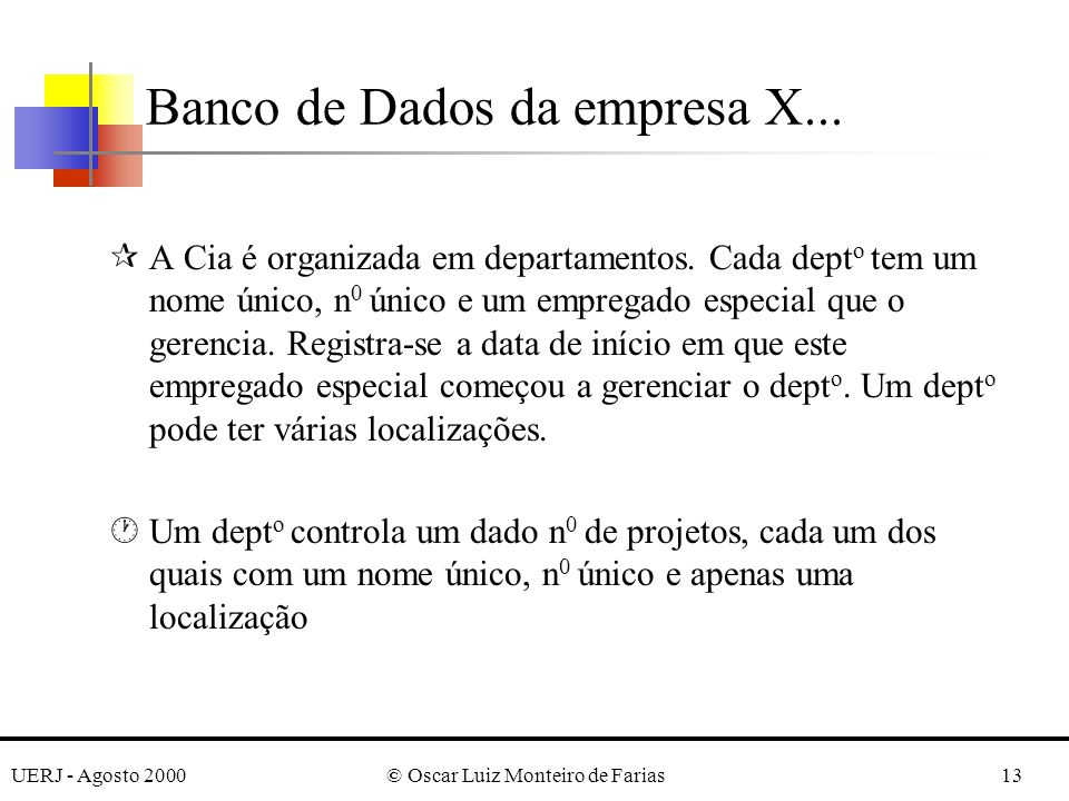 UERJ - Agosto 2000© Oscar Luiz Monteiro de Farias13 ¶A Cia é organizada em departamentos.
