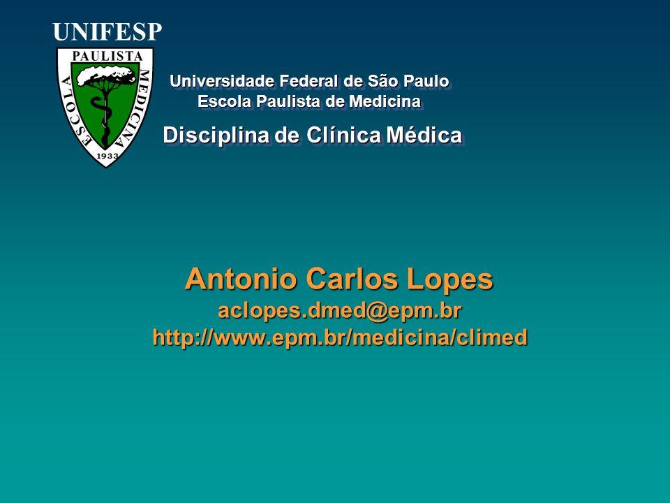 Antonio Carlos Lopes aclopes.dmed@epm.br http://www.epm.br/medicina/climed UNIFESP Universidade Federal de São Paulo Escola Paulista de Medicina Unive
