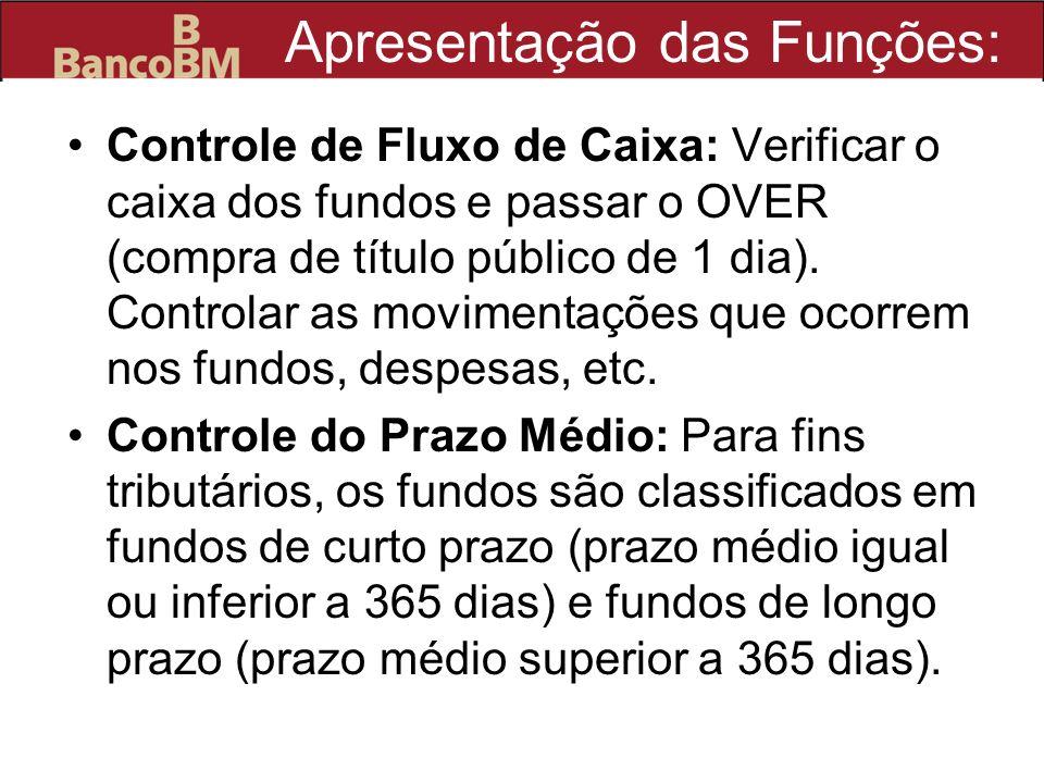 Controle de Fluxo de Caixa: Verificar o caixa dos fundos e passar o OVER (compra de título público de 1 dia). Controlar as movimentações que ocorrem n