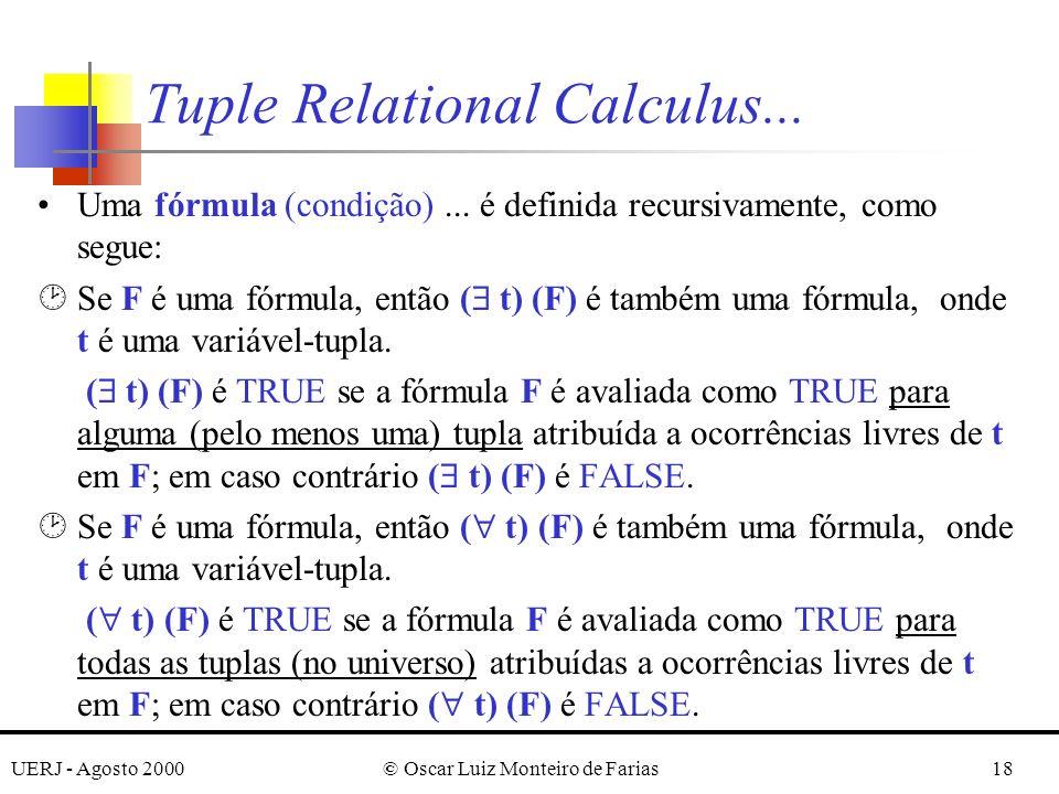 UERJ - Agosto 2000© Oscar Luiz Monteiro de Farias18 Uma fórmula (condição)...