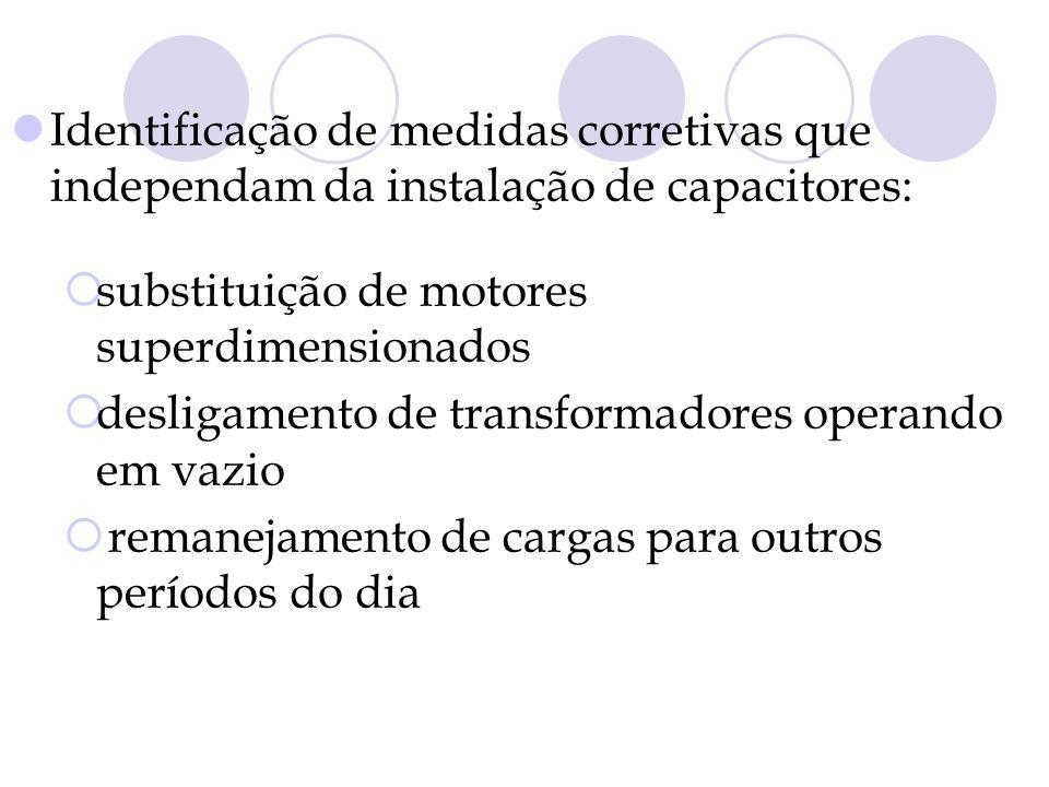 Identificação de medidas corretivas que independam da instalação de capacitores: substituição de motores superdimensionados desligamento de transforma