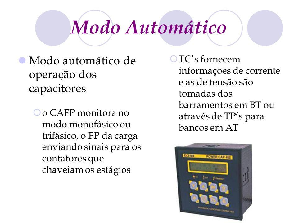 Modo automático de operação dos capacitores o CAFP monitora no modo monofásico ou trifásico, o FP da carga enviando sinais para os contatores que chav