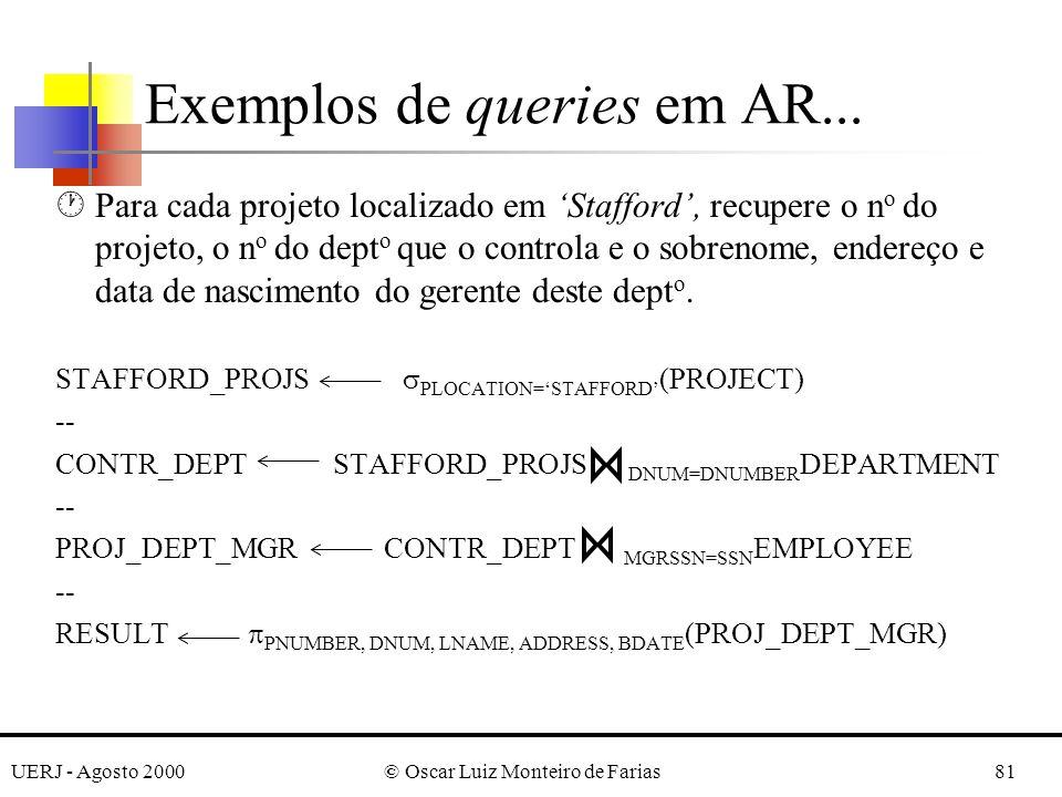 UERJ - Agosto 2000© Oscar Luiz Monteiro de Farias81 ·Para cada projeto localizado em Stafford, recupere o n o do projeto, o n o do dept o que o contro