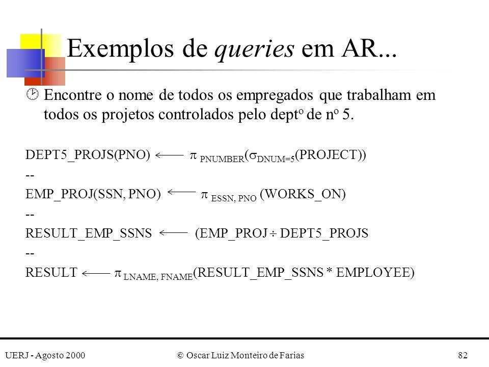 UERJ - Agosto 2000© Oscar Luiz Monteiro de Farias82 ¸Encontre o nome de todos os empregados que trabalham em todos os projetos controlados pelo dept o