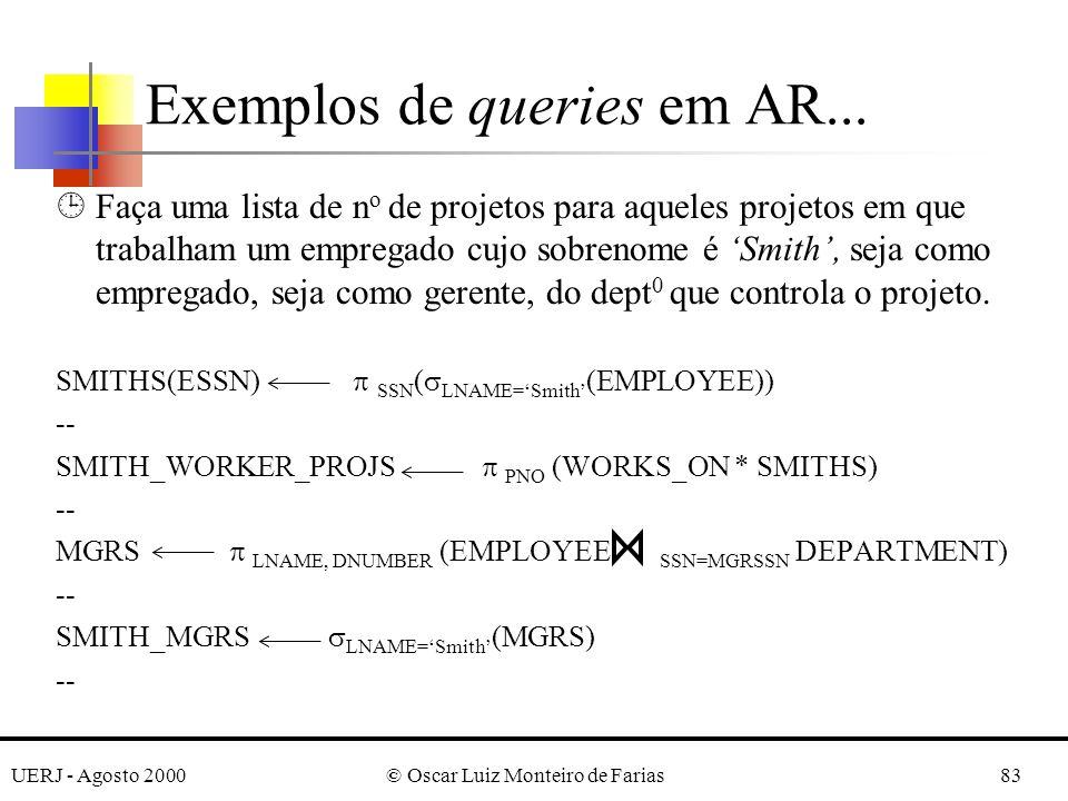 UERJ - Agosto 2000© Oscar Luiz Monteiro de Farias83 ¹Faça uma lista de n o de projetos para aqueles projetos em que trabalham um empregado cujo sobren