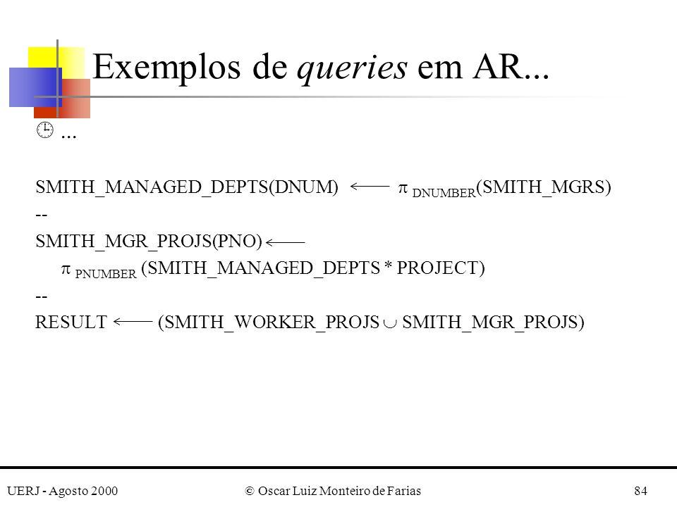 UERJ - Agosto 2000© Oscar Luiz Monteiro de Farias84 ¹... SMITH_MANAGED_DEPTS(DNUM) DNUMBER (SMITH_MGRS) -- SMITH_MGR_PROJS(PNO) PNUMBER (SMITH_MANAGED