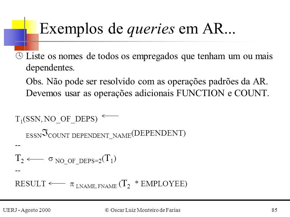 UERJ - Agosto 2000© Oscar Luiz Monteiro de Farias85 ºListe os nomes de todos os empregados que tenham um ou mais dependentes. Obs. Não pode ser resolv