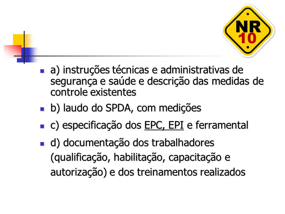 a) instruções técnicas e administrativas de segurança e saúde e descrição das medidas de controle existentes a) instruções técnicas e administrativas