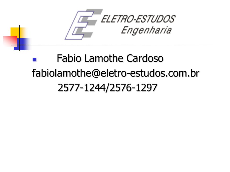 Fabio Lamothe Cardoso Fabio Lamothe Cardosofabiolamothe@eletro-estudos.com.br 2577-1244/2576-1297 2577-1244/2576-1297